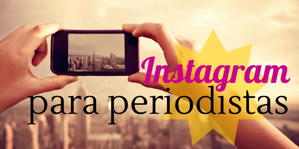 Instagram para periodistas