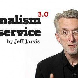 El periodismo como servicio, por Jeff Jarvis