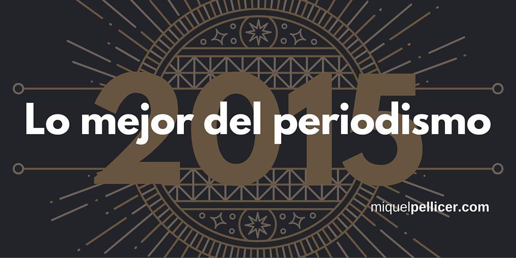 Los mejores 100 artículos sobre periodismo de 2015